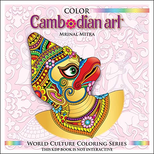 Color Cambodian Art (World Culture Coloring Series Book 4) (English Edition) - Mitre Serie