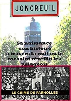 Joncreuil: Le crime de Parnolles par [FELIX, Claude, ARNOULT, Jean]