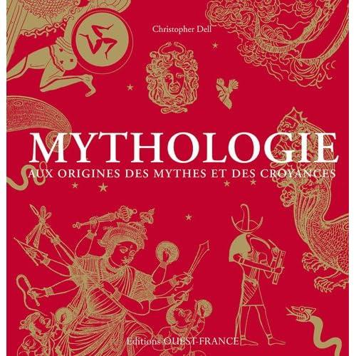 Mythologie : Aux origines des mythes et des croyances