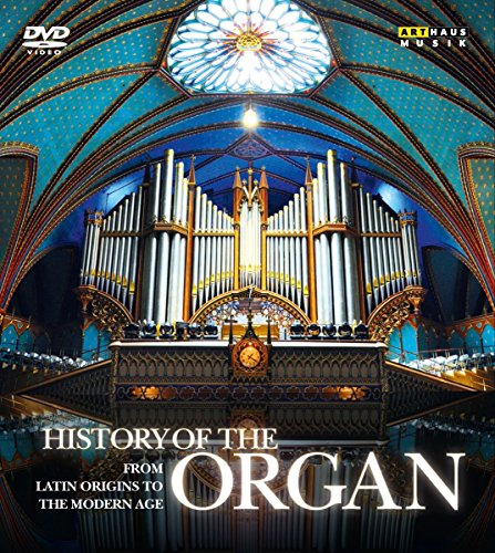 History Of The Organ: From Latin Origins To The Modern Age [4 DVDs]