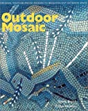 Outdoor Mosaic: Original Weather Proof Designs to Brighten Any Exterior Space by Emma Biggs (2001-09-02)