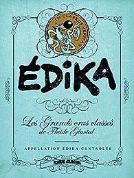 Book's Cover ofEdika : Les Grands crus classés de Fluide Glacial