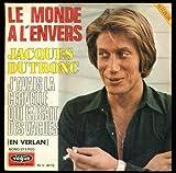 Disque vinyle SP 45 tours 2 titres (et non CD) - Jacques Dutronc - Vogue 4010 : Le Monde à l'envers, J'avais la Cervelle qui faisait des Vagues (en verlan) - Original de 1971 (et non pas réédition) - (Disque vinyle SP 45 tours).