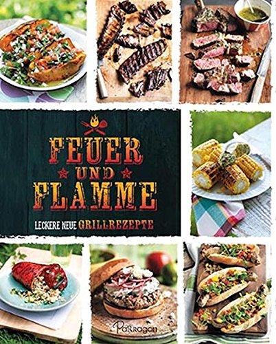Feuer und Flamme: Das große American Barbecue Buch