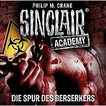 Sinclair Academy - Folge 09: Die Spur des Berserkers. (Die neuen Geisterjäger, Band 9)