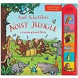 Axel Scheffler's Noisy Jungle: A Counting Sound Book (Noisy Books)