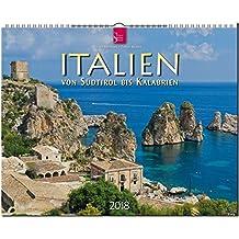 ITALIEN - Von Südtirol bis Kalabrien: Original Stürtz-Kalender 2018 - Großformat-Kalender 60 x 48 cm