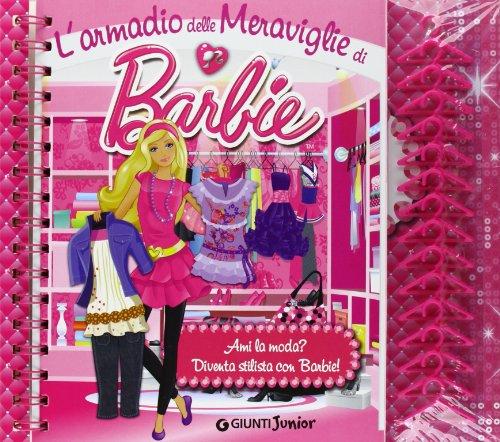 L'armadio delle meraviglie di barbie. ediz. illustrata. con gadget