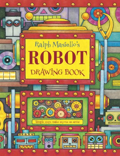 Ralph Masiello S Robot Drawing Book