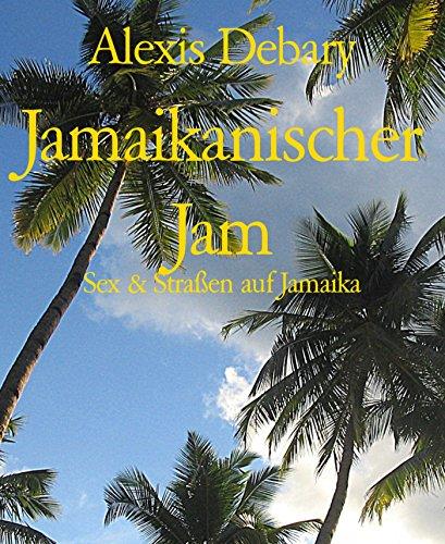Jamaikanischer Jam: Sex & Straßen auf Jamaika (Blue Lodge Mountain)