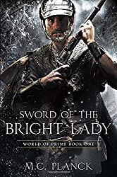 Sword of the Bright Lady (WORLD OF PRIME) by M.C. Planck (2014-09-09)