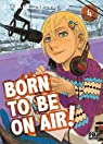 Born to be on air, tome 4 par Samura