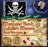 Unter der Totenkopfflagge Teil 1 - Mord und Raub auf allen Meeren - Klaus St?rtebeker - H?rbuch CD