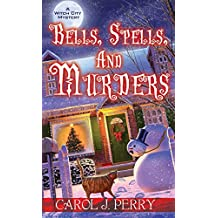 Bells, Spells, and Murders (A Witch City Mystery, Band 7)
