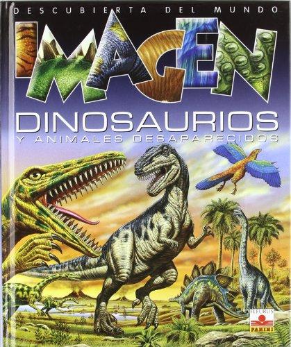 Dinosaurios y animales desaparecidos/ Dinosaurs and Extinct Animals (Imagen Descubierta Del Mundo) por Laure Cambournac