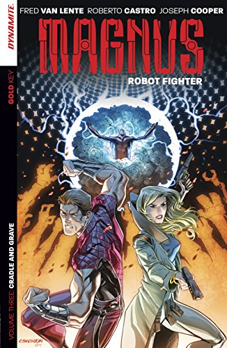 Magnus: Robot Fighter Vol. 3: Cradle And Grave (English Edition)