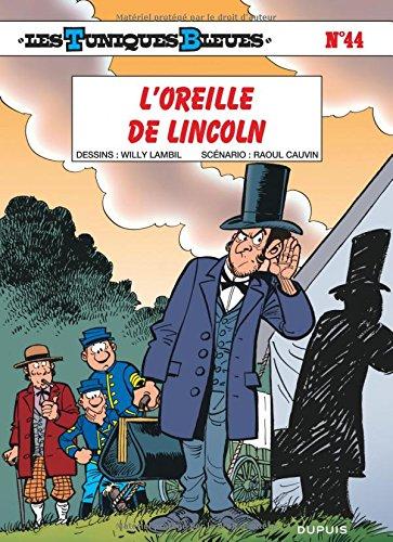 Les Tunique bleues, tome 44 : L'Oreille de Lincoln par Raoul Cauvin