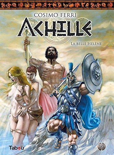 Achille, Tome 1 : La belle Hélène