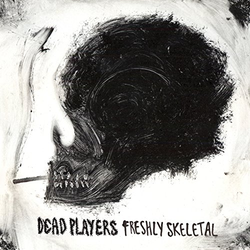 Freshly Skeletal [Explicit]