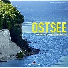 Ostsee: Land und Leute, wie man sie noch nie sah