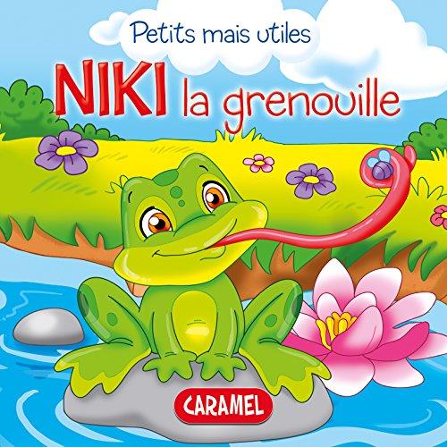 Niki la grenouille: Les petits animaux expliqués aux enfants (Petits mais utiles t. 6)