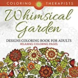 Whimsical Garden Designs Coloring Book For Adults - Relaxing Coloring Pages
