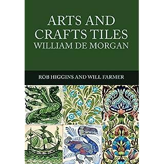 Arts and Crafts Tiles: William de Morgan (Arts & Crafts Tiles)