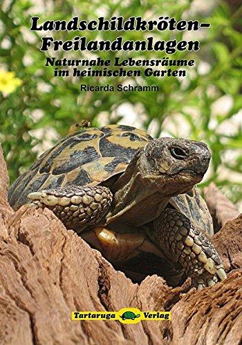 Preisvergleich Produktbild Landschildkröten-Freilandanlagen: Naturnahe Lebensräume im heimischen Garten