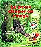 Le Petit Chaperon Rouge : 16 Animations Musicales (Livre Sonore)...