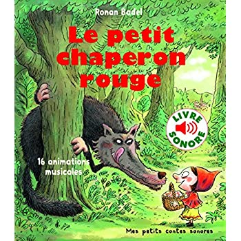 Le Petit Chaperon Rouge : 16 Animations Musicales (Livre Sonore)