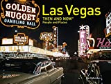 Las Vegas Then and Now People and Places