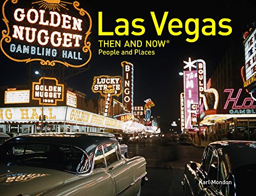 LAS VEGAS THEN AND NOW PEOPLE AND PLACES (Then & Now)