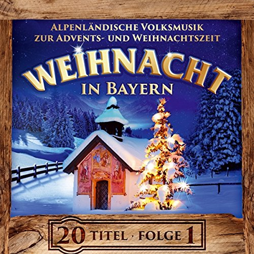 Weihnacht in Bayern; Instrumental; Alpenländische Volksmusik zur Advents- und Weihnachtszeit; Echte Volksmusik; Saitenmusik; Harfe; Hackbrett; Stubenmusik; Zither; Blechbläser; Weisenbläser; Hausmusik; Weihnachten; Adventsmusik; Weihnachtsmusik