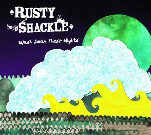 wash-away-these-nights-by-rusty-shackle-2012-04-16