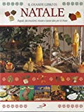 eBook Gratis da Scaricare Il grande libro di Natale regali decorazioni ricette e tante idee per le feste (PDF,EPUB,MOBI) Online Italiano