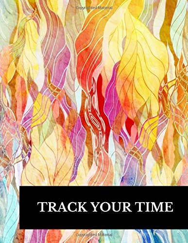 Track The Time: Large 8.5 Inches By 11 Inches Log Book To Track Time Activity  Project or  Task or Job ID