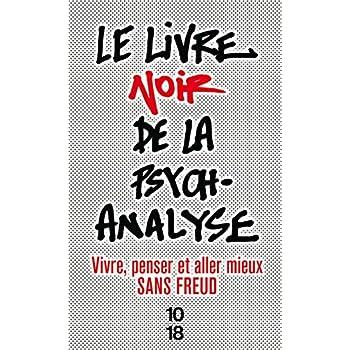 Le livre noir de la psychanalyse Nouvelle édition