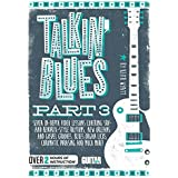 Talkin' Blues: Seven In-Depth Video Lessons Covering SRV- and Hendrix-Style Rhythms, New Orleans and Gospel Grooves, Blues Organ Licks, Chromatic Phrasing and Much M
