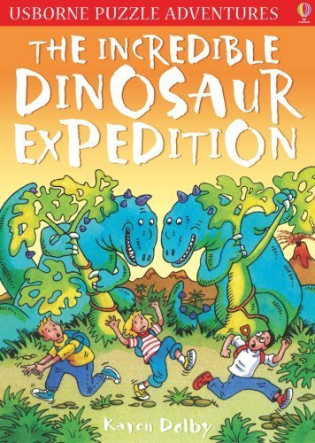 THE INCREDIBLE DINOSAUR EXPEDITION (USBORNE PUZZLE ADVENTURES) by MARTIN DOLBY' 'KAREN; OLIVER (2007-01-01)