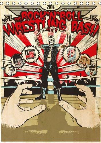 Rock N Wrestling (The Rock n Roll Wrestling Bash Gigposter Collection (Tischkalender 2014 DIN A5 hoch): One calendar, almost all The Rock n Roll Wrestling Bash Gigposters (Tischkalender, 14 Seiten))
