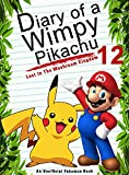 #3: Diary Of A Wimpy Pikachu 12: Lost In The Mushroom Kingdom: (An Unofficial Pokemon Book) (Pokemon Books Book 28)
