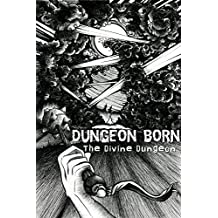 Dungeon Born (The Divine Dungeon Book 1) (English Edition)