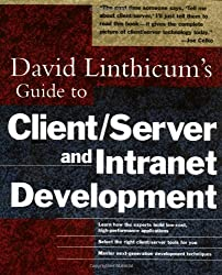 David Linthicum's Guide to Client/Server and Intranet Development 1st edition by Linthicum, David S. (1997) Taschenbuch