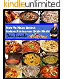 How To Make British Indian Restaurant (BIR) Style Meals (English Edition)