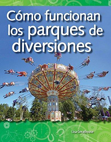 Como Funcionan Los Parques de Diversiones (How Amusement Parks Work) (Spanish Version) (Las Fuerzas Y El Movimiento (Forces and Motion)) (Science Readers: a Closer Look)