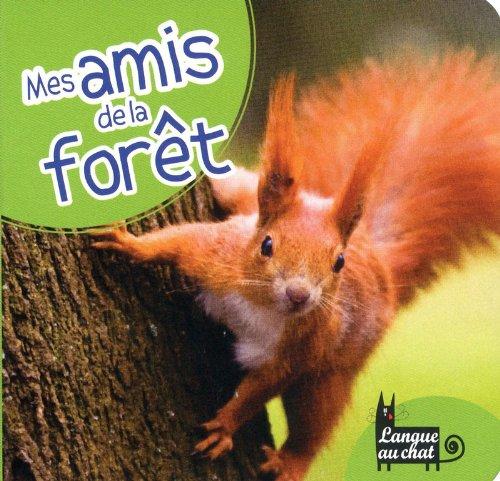 MES AMIS DE LA FORET