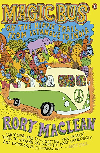 Magic Bus: On the Hippie Trail from Istanbul to India (Tour-bus Zu)