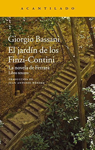El jardín de los Finzi-Contini: La novela de Ferrara. Libro tercero (Narrativa del Acantilado nº 296)
