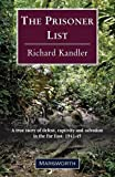 The Prisoner List: A True Story of Defeat, Captivity and Salvation in the Far East 1941-45