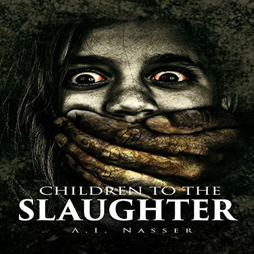 Children to the Slaughter: Slaughter Series, Book 1
